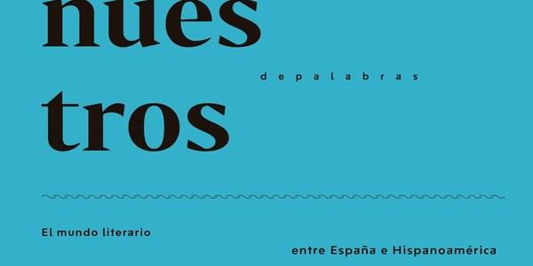 """Exposición """"Los nuestros. Un puente de palabras"""""""